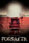 Forsaken - Andrew Van Wey
