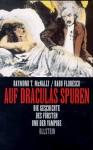 Auf Draculas Spuren: Die Geschichte des Fürsten und der Vampire - Raymond T. McNally, Radu Florescu, Klaus-Dieter Schmidt