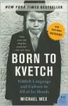 Born to Kvetch - Michael Wex