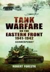 Tank Warfare on the Eastern Front 1941-1942: Schwerpunkt - Robert Forczyk