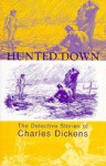 Hunted Down - Charles Dickens, Peter Haining