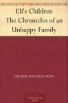 Eli's Children The Chronicles of an Unhappy Family - George Manville Fenn