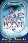 No Passengers Beyond This Point. by Gennifer Choldenko - Gennifer Choldenko