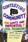 Contesting Community: The Limits and Potential of Local Organizing - James DeFilippis, Robert Fisher, Eric Shragge