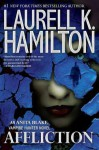 Affliction (Anita Blake: Vampire Hunter, #22) - Laurell K. Hamilton