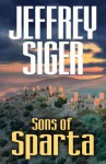 Sons of Sparta: A Chief Inspector Andreas Kaldis Mystery - Jeffrey Siger
