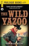 The Wild Yazoo - John Myers Myers