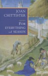 For Everything a Season - Joan D. Chittister