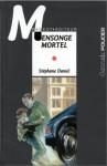 Mensonge mortel - Stéphane Daniel