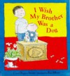 I Wish My Brother Was a Dog (Picture Books) - Carol Diggory Shields