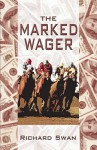 The Marked Wager - Richard Swan