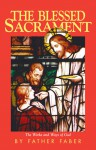 The Blessed Sacrament - Frederick William Faber