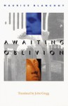 Awaiting Oblivion (French Modernist Library Series) - Maurice Blanchot, John Robert Gregg