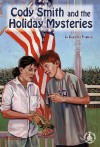 Cody Smith and the Holiday Mysteries - Dorothy Brenner Francis
