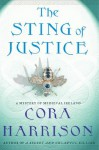 The Sting of Justice: A Mystery of Medieval Ireland (Mysteries of Medieval Ireland) - Cora Harrison
