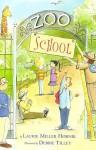 Zoo School - Laurie Miller Hornik, Debbie Tilley