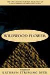 Wildwood Flower: Poems - Kathryn Stripling Byer
