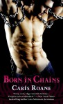 Born in Chains - Caris Roane