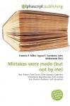 Mistakes Were Made (But Not by Me) - Frederic P. Miller, Agnes F. Vandome, John McBrewster
