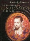 The European Renaissance, 1400-1600 (Arts, Culture and Society in the Western World) - Robin Kirkpatrick, Boris Ford