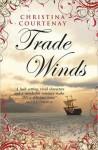 Trade Winds - Christina Courtenay