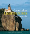 Great Lakes Lighthouses Encyclopedia - Larry Wright, Patricia Wright