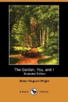 The Garden, You, and I (Illustrated Edition) (Dodo Press) - Mabel Osgood Wright, Walt Whitman