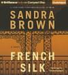 French Silk (Audiocd) - Sandra Brown, Renée Raudman