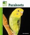 Parakeets (Animal Planet Pet Care Library) - Nikki Moustaki