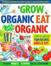 Grow Organic, Eat Organic: for Budding Gardeners and Cooks to Learn to Value the Natural World - Lone Morton, Martin Ursell