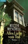 Alles Liebe vom Tod - Ruth Rendell