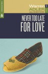 Never Too Late for Love: Fiction - Warren Adler