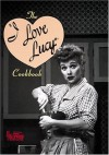 The I Love Lucy Cookbook (Hollywood Hotplates) - Sarah Key, Vicky Wells