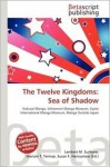 The Twelve Kingdoms: Sea of Shadow - Lambert M. Surhone, Mariam T. Tennoe, Susan F. Henssonow