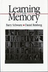 Learning and Memory - Barry Schwartz, Daniel Reisberg