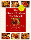 The Great Chicken Cookbook: More Than 400 Chicken Recipes for Every Day - Virginia Hoffman, Robert Hoffman