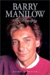 Barry Manilow: The Biography - Patricia Butler