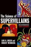 The Science of Supervillains - Lois H. Gresh, Robert Weinberg