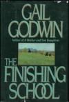 The Finishing School - Gail Godwin