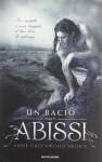 Un bacio dagli abissi - Anne Greenwood Brown, Maurizio Bartocci