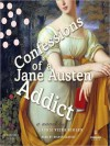 Confessions of a Jane Austen Addict (Confessions of a Jane Austen Addict, #1) - Laurie Viera Rigler, Orlagh Cassidy