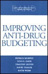 Improving Anti-Drug Budgeting - Patrick Murphy, Lynn Davis, David Thaler, Katharine Watkins Webb, Timothy Liston