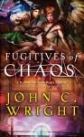 Fugitives of Chaos - John C. Wright