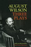 August Wilson: Three Plays - August Wilson
