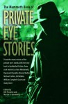 The Mammoth Book of Private Eye Stories - Martin H. Greenberg, Bill Pronzini