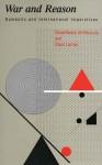War and Reason: Domestic and International Imperatives - Bruce Bueno De Mesquita, David Lalman