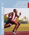 The Complete Guide to Sports Training - John Shepherd