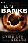 Krieg der Seelen: Roman (German Edition) - Iain M. Banks, Andreas Brandhorst