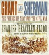 Grant and Sherman: The Friendship That Won the Civil War (Audio) - Charles Bracelen Flood