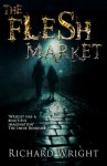 The Flesh Market - Richard Wright